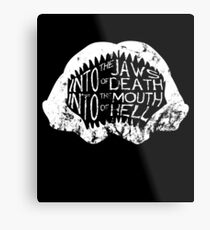 Into the Jaws of Death Into the Mouth of Hell Metal Print