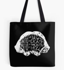 Into the Jaws of Death Into the Mouth of Hell Tote Bag