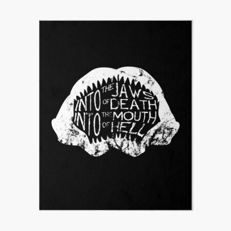 Into the Jaws of Death Into the Mouth of Hell Art Board Print