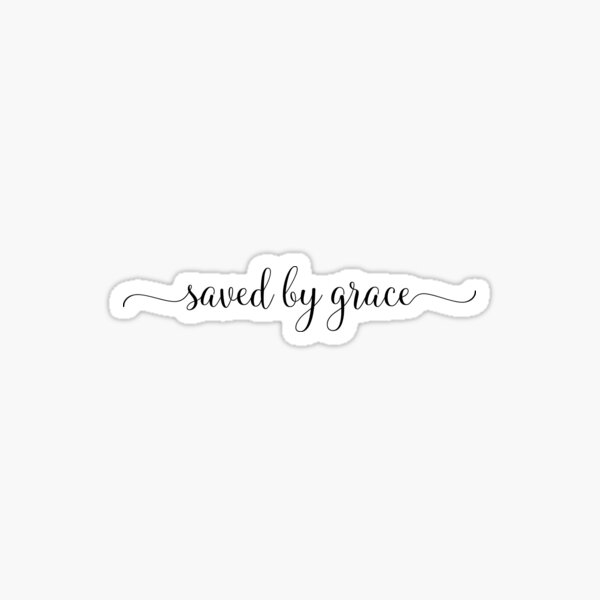 Saved by Grace - Christian Typography Sticker