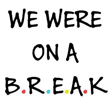 We were on a break (Black/Colour) by Llanjaron