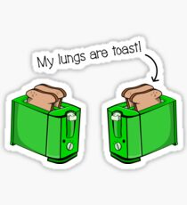 My Lungs Are Toast Sticker