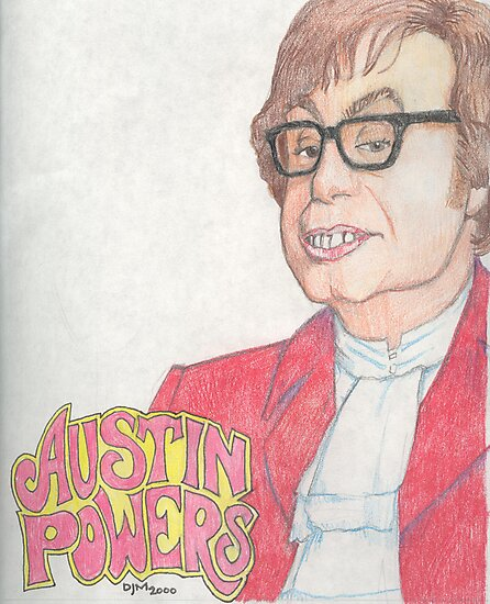 "Austin ""Danger"" Powers by Dylan Mazziotti"