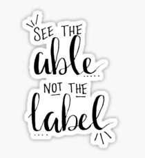 See The Able, Not The Label Sticker