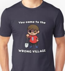 YOU CAME TO THE WRONG VILLAGE T-Shirt