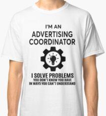 ADVERTISING COORDINATOR - NICE DESIGN 2017 Classic T-Shirt