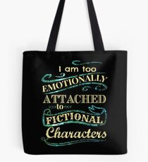 I am too emotionally attached to fictional characters - mermaid version Tote Bag