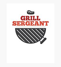 Grill Sergeant BBQ Grilling Hobby - Funny Father's Day Gift Photographic Print