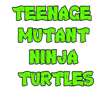 Teenage Mutant Ninja Turtles Words by dkbodo