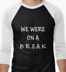 We were on a break (White/Colour) T-Shirt