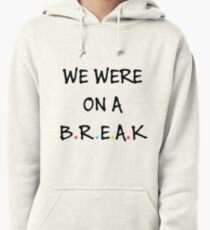 We were on a break (Black/Colour) Pullover Hoodie