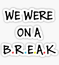 We were on a break (Black/Colour) Sticker