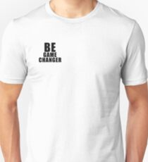 Be Game Changer T-Shirt
