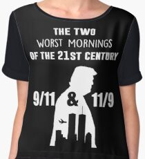 The two worst mornings of the 21st century 9/11 and 11/9 Women's Chiffon Top