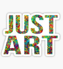 just art Sticker