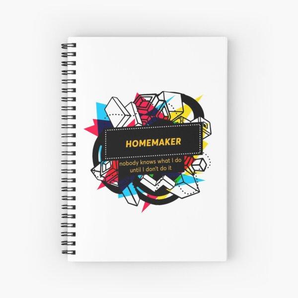 HOMEMAKER Spiral Notebook