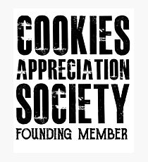 Cookies Appreciation Society Member - Funny Dessert Cookie Food  Photographic Print