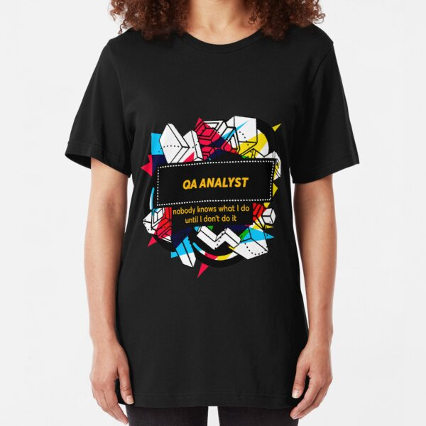 QA ANALYST Slim Fit T-Shirt
