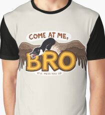 """Come at me BRO"" Canada Goose Graphic T-Shirt"