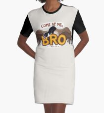"""""""Come at me BRO"""" Canada Goose Graphic T-Shirt Dress"""