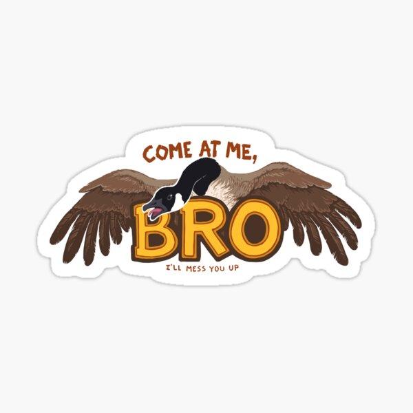 """""""Come at me BRO"""" Canada Goose Sticker"""
