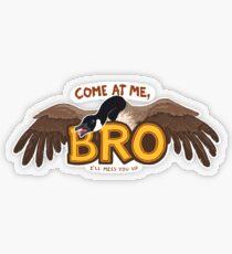 """""""Come at me BRO"""" Canada Goose Transparent Sticker"""
