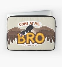 """""""Come at me BRO"""" Canada Goose Laptop Sleeve"""