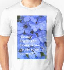 Beauty, motivational quote, blue flowers T-Shirt
