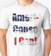 Americause I Can T-Shirt