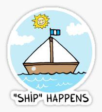 """SHIP"" happens Sticker"