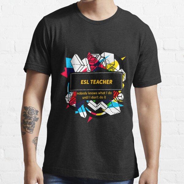 ESL TEACHER Essential T-Shirt