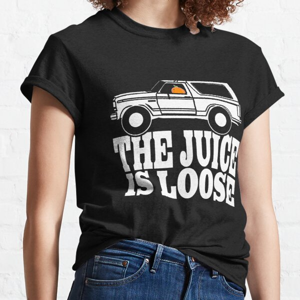 The Juice is Loose....Again! T-Shirt Funny Fake News Classic T-Shirt