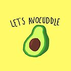 let's avocuddle by killthespare89