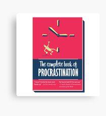 The complete book of procrastination. Canvas Print