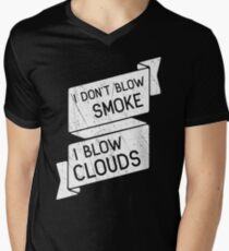 I Don't Blow Smoke, I Blow Clouds Men's V-Neck T-Shirt