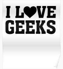 I Love Geeks - Funny Nerd  Poster
