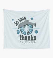 Thanks for all the fish Wall Tapestry