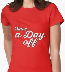 Have a Day Off T-Shirt