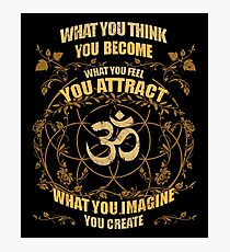 Om Zen Yoga What You Think You Become Spiritual Photographic Print