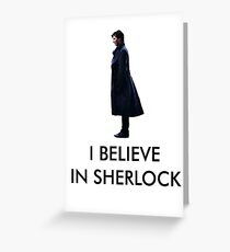 I Believe in Sherlock - White Greeting Card