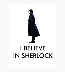 I Believe in Sherlock - White Photographic Print