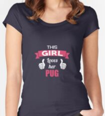 This Girl Loves Her Pug Cute  Women's Fitted Scoop T-Shirt