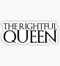 the rightful queen Sticker