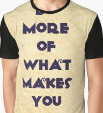 Motivational - do more of what makes you happy Graphic T-Shirt