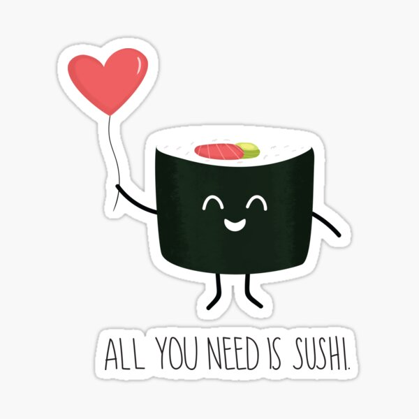 All you need is sushi Sticker