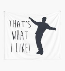 thats what i like Wall Tapestry