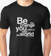 Gandhi Quote - Be the CHANGE YOU wish to SEE in the world T-Shirt