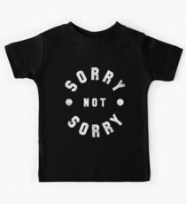Sorry Not Sorry Kids Clothes