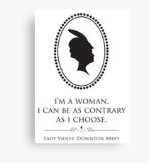 Downton Abbey Contrary Woman Canvas Print