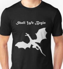Shall We Begin T-Shirt